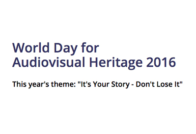 World day for audiovisual heritage 2016